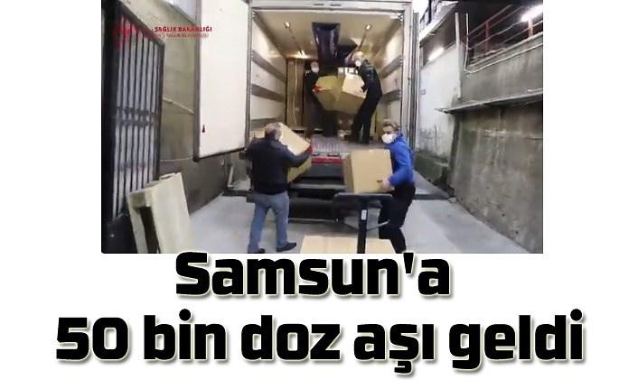 Samsun'a 50 bin doz aşı geldi