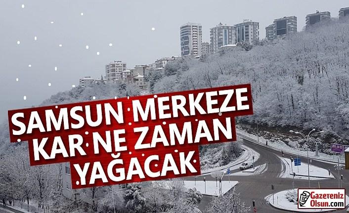 Samsun Merkeze Kar Ne Zaman Yağacak!