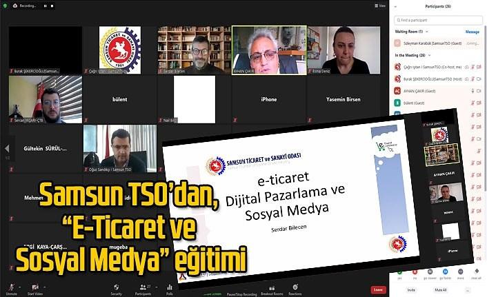 Samsun TSO'dan, 'E-Ticaret ve Sosyal Medya' eğitimi