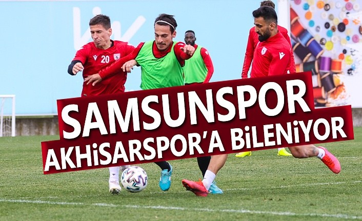 Samsunspor Akhisarspor'a Bileniyor
