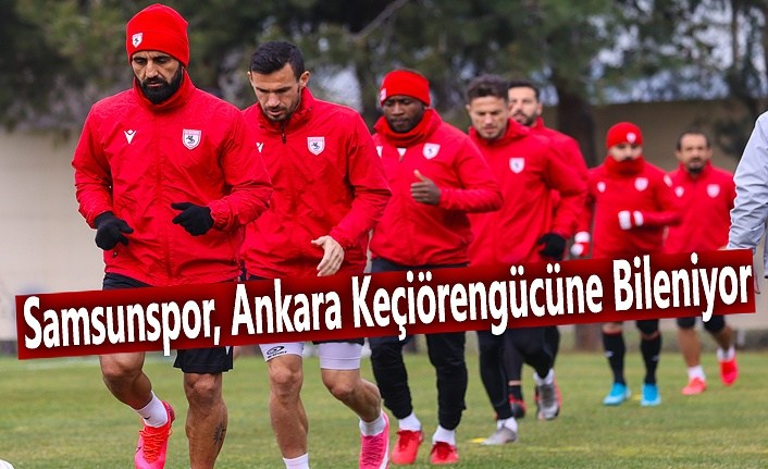 Samsunspor, Ankara Keçiörengücüne Bileniyor