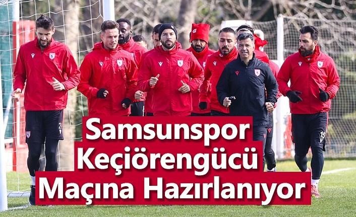 Samsunspor Keçiörengücü Maçına Hazırlanıyor