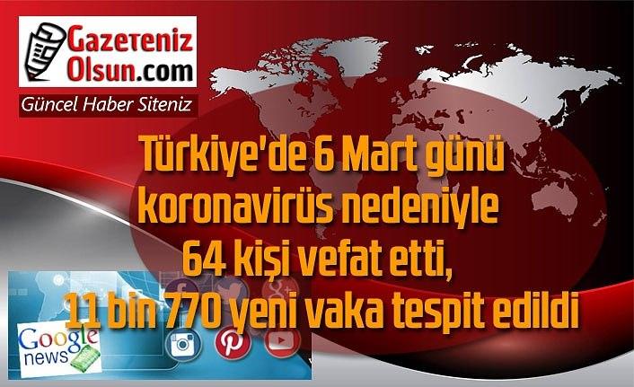 6 Mart Koronavirüs Tablosu, vaka artışı tedirgin ediyor