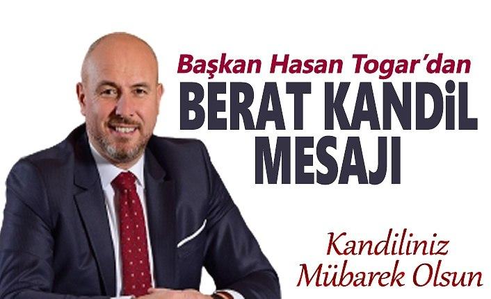 Başkan Hasan Togar'dan Berat Kandil Mesajı