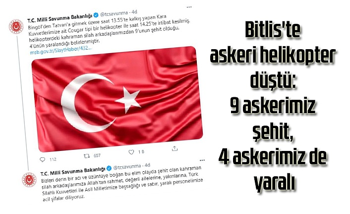 Bitlis'te askeri helikopter düştü: 9 askerimiz şehit, 4 askerimiz de yaralı