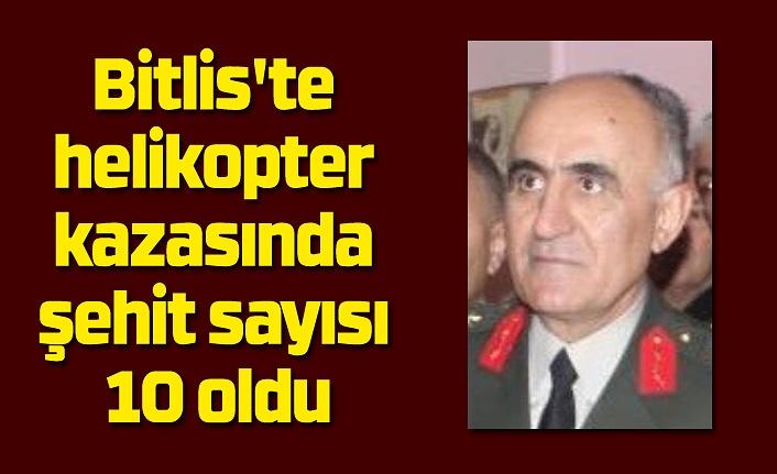 Bitlis'te helikopter kazasında şehit sayısı 10 oldu