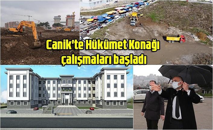 Canik'te Hükümet Konağı çalışmaları başladı