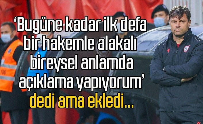 Ertuğrul Sağlam: Hakem maçın önüne geçti ve kötü bir yönetim gösterdi
