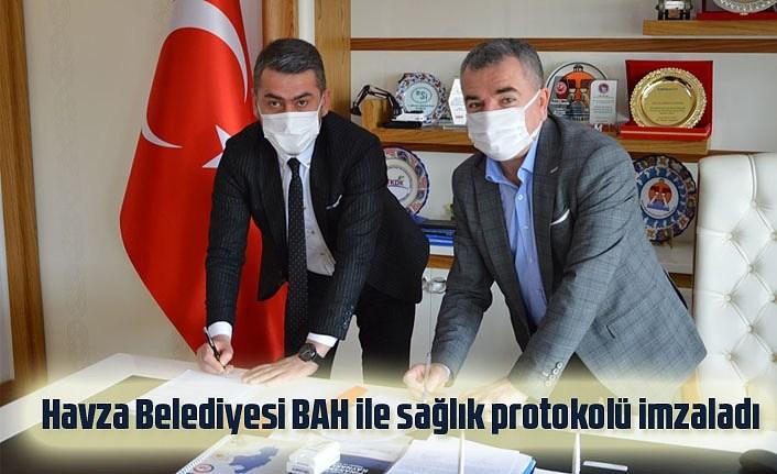 Havza Belediyesi BAH ile sağlık protokolü imzaladı