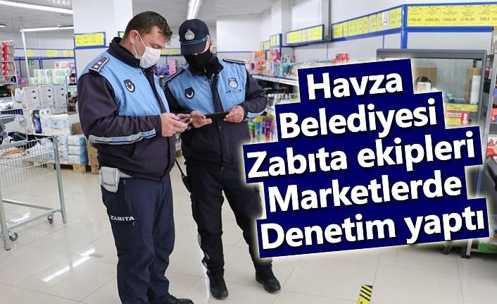 Havza Belediyesi zabıta ekipleri marketlerde denetim yaptı