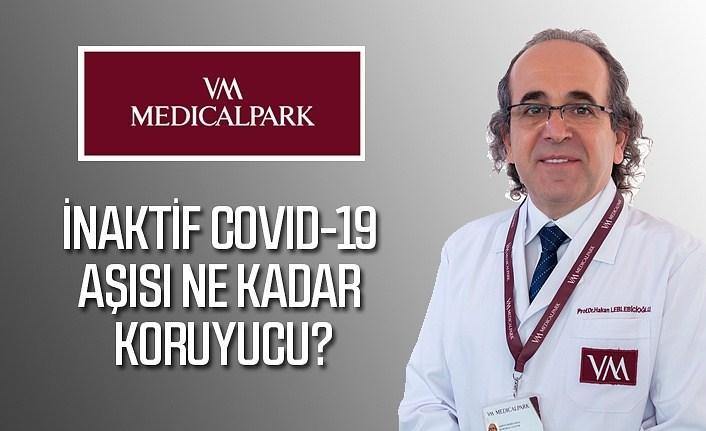 İnaktif covid-19 aşısı ne kadar koruyucu?