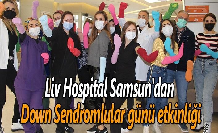 Liv Hospital Samsun Down Sendromlular günü'nde 'rengimiz belli olsun' dedi
