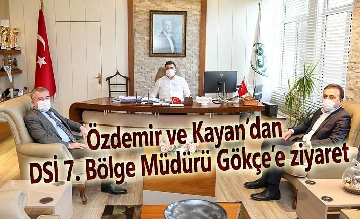 Özdemir ve Kayan'dan DSİ 7. Bölge Müdürü Gökçe'e ziyaret