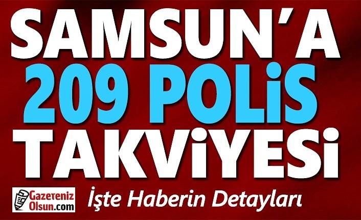 Samsun'a Covid-19 Tedbirleri Kapsamında 209 polis takviye edildi