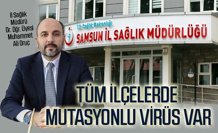 Samsun'da vakalar neden artıyor? Mutasyonlu virüs nasıl yayılıyor?