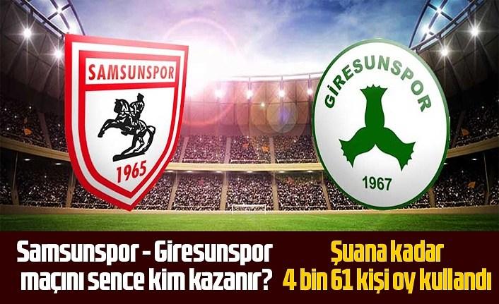 Samsunspor - Giresunspor maçını sence kim kazanır?