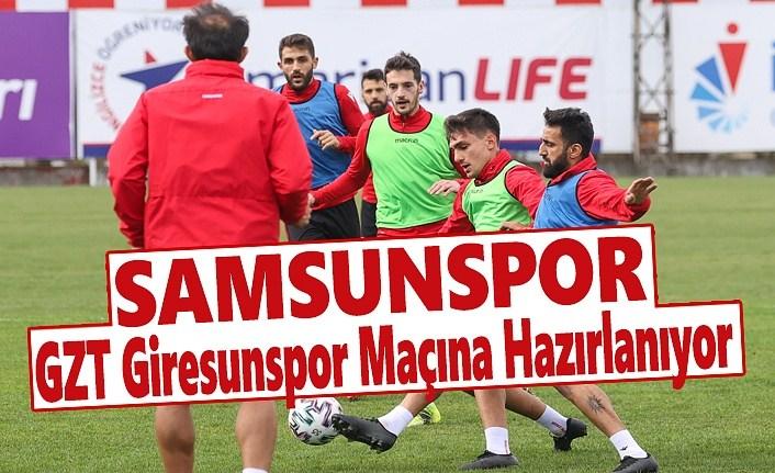 Samsunspor, GZT Giresunspor Maçına Hazırlanıyor