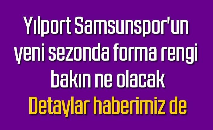 Samsunspor'un yeni sezonda alternatif forma rengi bakın ne olacak