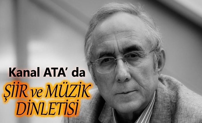Usta Şair Ataol Behramoğlu, Kanal ATA'ya konuk oluyor