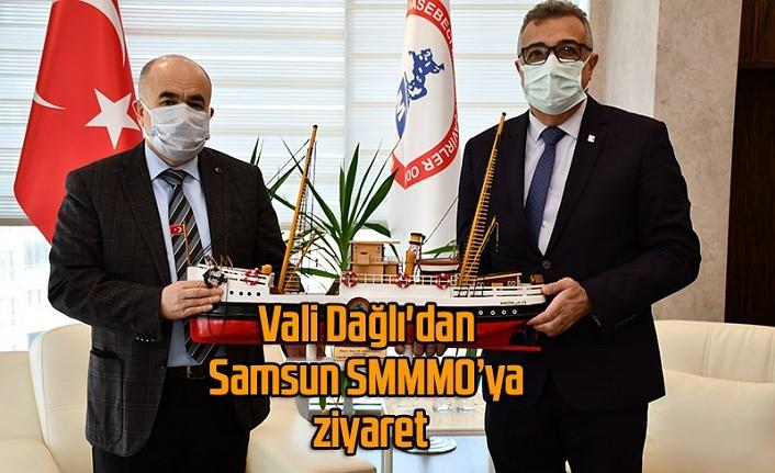 Vali Dağlı'dan Samsun SMMMO'ya ziyaret