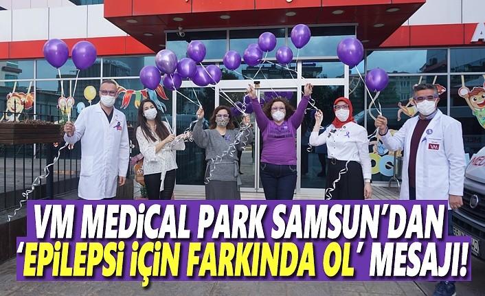 VM Medical Park Samsun'dan Epilepsi için Farkında Ol Mesajı