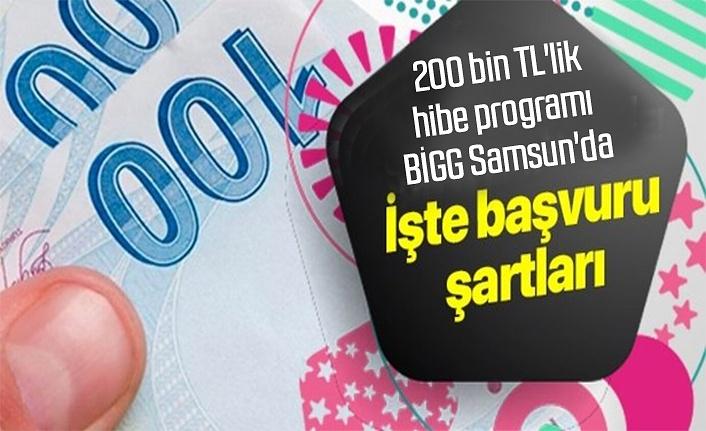 200 bin TL'lik hibe programı BİGG Samsun'da