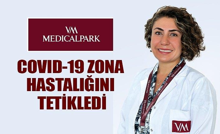 Covid-19 Zona Hastalığını tetikledi