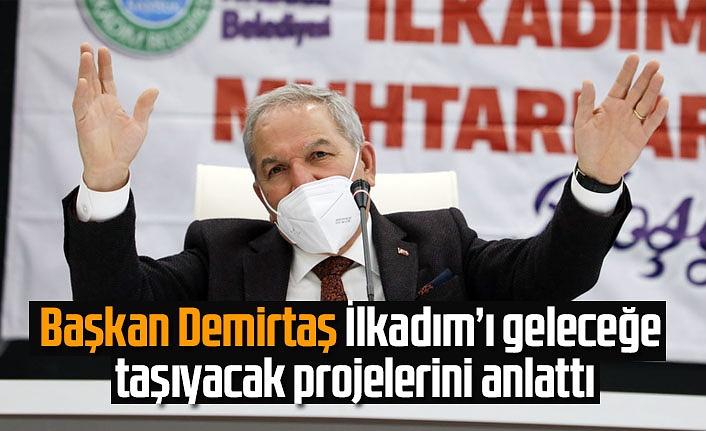 Muhtarlar ile biraraya gelen Başkan Demirtaş projelerini anlattı