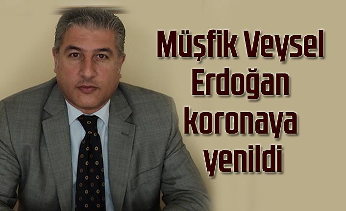 Müşfik Veysel Erdoğan koronavirüs nedeniyle hayatını kaybetti