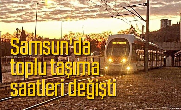 Samsun'da tramvay ve otobüs saatleri değişti
