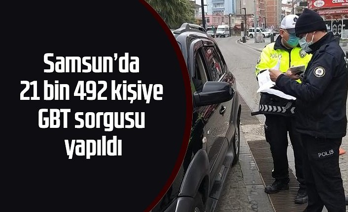 Samsun'un 19 Nisan Asayiş Raporu, 21 bin 492 kişiye GBT sorgusu