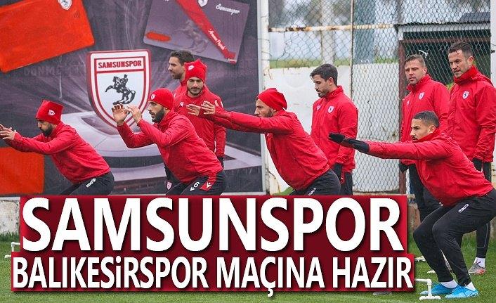 Samsunspor, Balıkesir Maçına Hazır