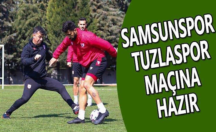 Samsunspor, Tuzlaspor Maçına Hazır