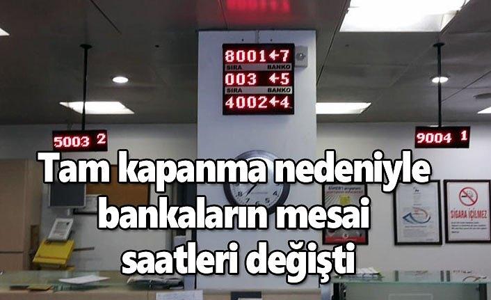 Tam kapanmada bankalar açık olacak mı? Bankaların mesai saatleri