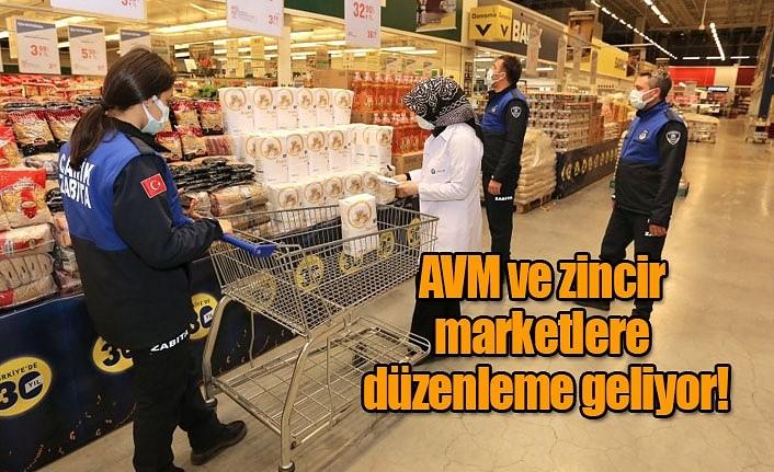 AVM ve zincir marketlere düzenleme geliyor!