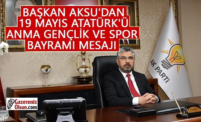 Başkan Aksu'dan 19 Mayıs Mesajı