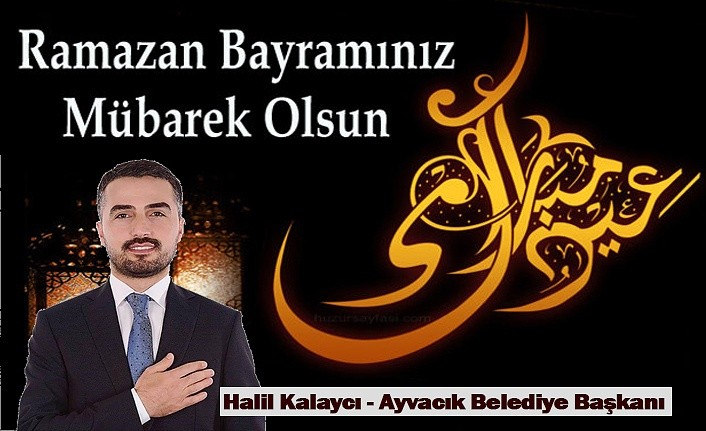 Başkan Kalaycı'dan Ramazan Bayramı Mesajı