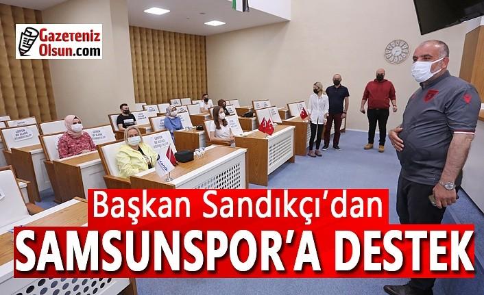 Başkan Sandıkçı'dan Samsunspor'a Destek