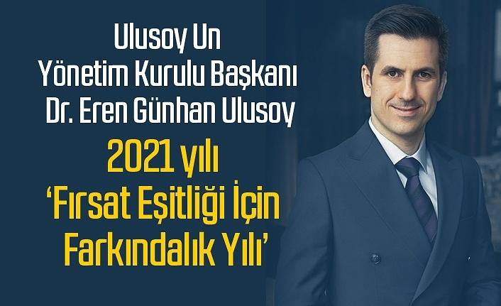 Başkan Ulusoy: 2021 yılı Fırsat Eşitliği İçin Farkındalık Yılı