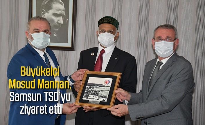 Büyükelçi Mosud Mannan, Samsun TSO'yu ziyaret etti