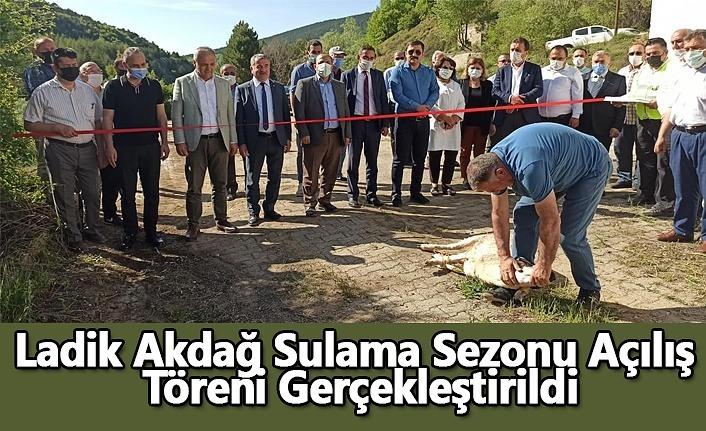 Ladik Akdağ Sulama Sezonu Açılış Töreni Gerçekleştirildi