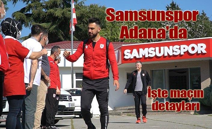 Samsunspor Adana'da, Adanaspor Samsunspor maçı ne zaman hangi kanalda?