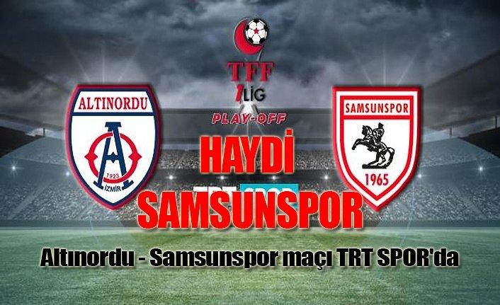 Samsunspor Altınordu play-off maçı canlı yayın TRT SPOR'da