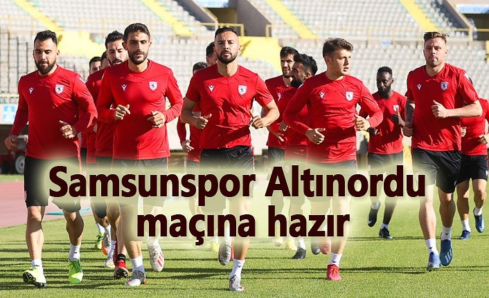 Samsunspor Altınordu Play-Off maçına hazır