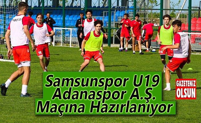 Samsunspor U19, Adanaspor A.Ş.Maçına Hazırlanıyor