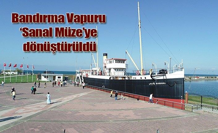Sanal Müze'ye dönüştürülen Bandırma Vapuru ziyarete açıldı