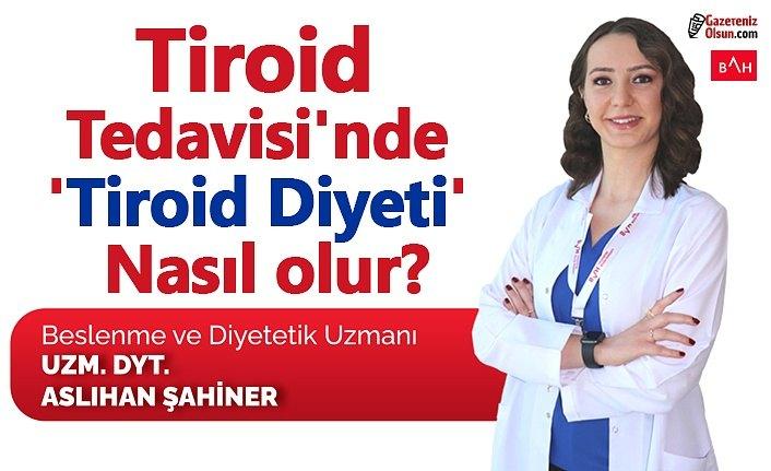 Tiroid Tedavisi'nde Tiroid Diyeti nasıl olur?
