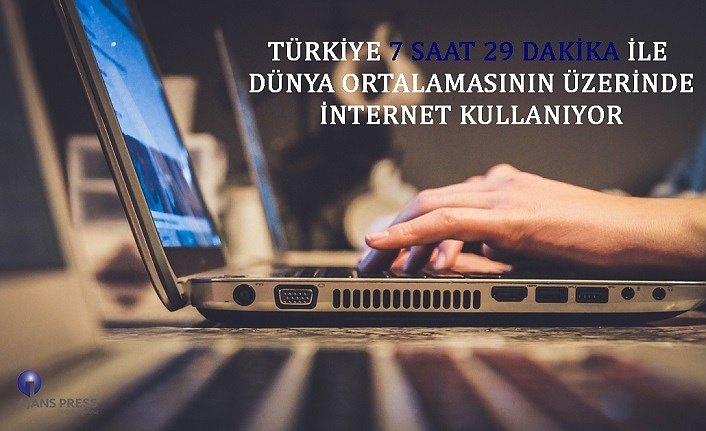 Türkiye'de kaç saat internet kullanılıyor?