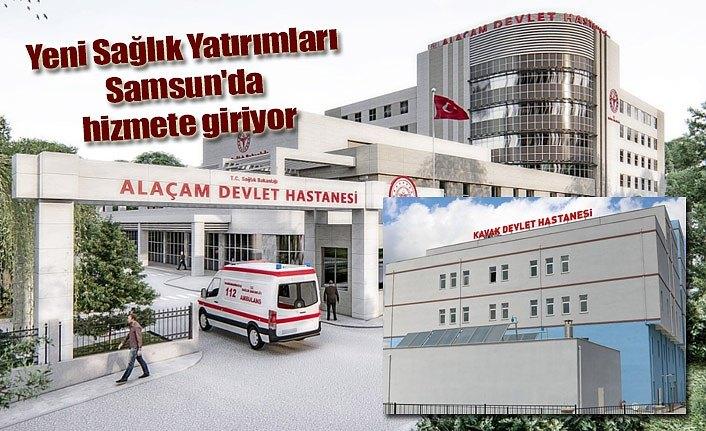 Yeni Sağlık Yatırımları hizmete giriyor - Samsun Haber