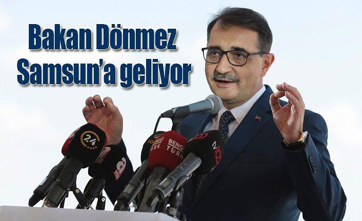 Bakan Dönmez Samsun'a geliyor